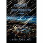 Deadly Crossings a Mystery 9780595690824 by Gemma Bloom Hardcover