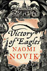 Victory of Eagles by Naomi Novik (Paperback, 2009)
