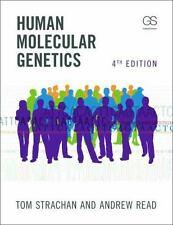 Human Molecular Genetics by Tom Strachan and Andrew Read (2010, Paperback, Revised)