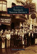 Tacoma's Theater District by Kimberly M Davenport (Paperback / softback, 2015)
