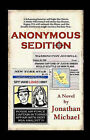 Anonymous Sedition by Jonathan Michael (Paperback / softback, 2007)