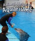 Animal Helpers: Aquariums by Jennifer Keats Curtis (Hardback, 2014)