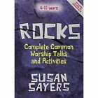 Rocks: Complete (A/B/C) Common Worship Talks and Activities (6-10 Years) by Susan Sayers (Mixed media product, 2015)