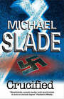 Crucified by Michael Slade (Hardback, 2008)