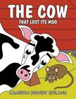 The Cow That Lost Its Moo by Cameron Robert Ireland (Paperback / softback, 2014)