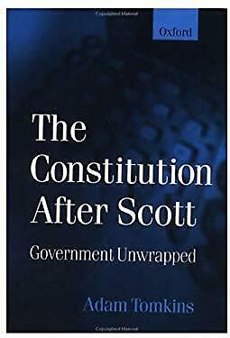 The Constitution after Scott : Government Unwrapped by Tomkins, Adam