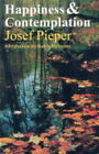 Happiness and Contemplation by Josef Pieper (Paperback, 1998)