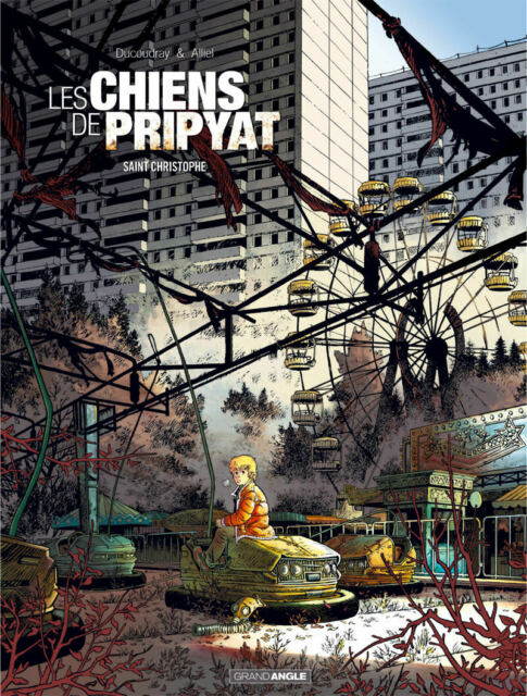 BD - LES CHIENS DE PRIPYAT > TOME 1 / DUCOUDRAY, ALLIEL, GRAND ANGLE, EO BAMBOO