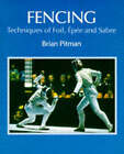 Fencing: Techniques of Foil, Epee and Sabre by Brian Pitman (Hardback, 1988)