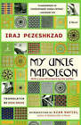 My Uncle Napoleon by Iraj Pezeshkzad (Paperback, 2006)