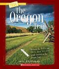 A True Book: The Oregon Trail by Mel Friedman (2010, Hardcover)