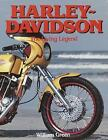 Harley-Davidson : The Living Legend by William Green (1991, Hardcover)
