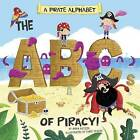 A Pirate Alphabet: The ABCs of Piracy! by Anna Butzer (Paperback / softback, 2016)