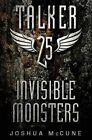 Talker 25 #2: Invisible Monsters by Joshua McCune (Paperback / softback, 2016)