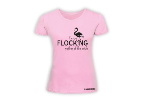 Personalised Hen Party Mother of the Bride Flamingo Original T Shirt UK SELLER