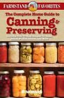 The Complete Home Guide to Canning & Preserving: Farmstand Favorites  : Includes Over 75 Easy Recipes for Jams, Jellies, Pickles, Sauces, and More by Hatherleigh Press,U.S. (Paperback / softback, 2012)