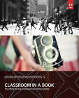 Adobe Photoshop Elements 12 Classroom in a Book by Adobe Creative Team (Mixed media product, 2013)
