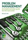 Problem Management: An Implementation Guide for the Real World by Michael G. Hall (Paperback, 2014)