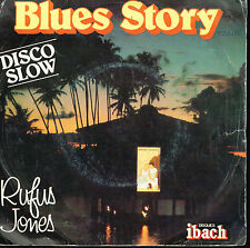 "45T 7"": Rufus Jones: blues story. ibach.A7"