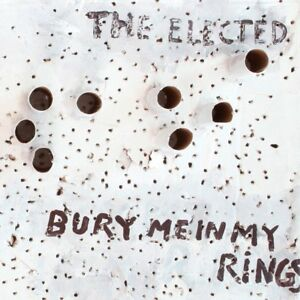 THE-ELECTED-Bury-Me-In-Rings-2011-11-track-CD-album-NEW-SEALED