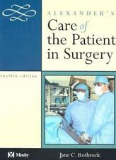 Alexander's Care of the Patient in Surgery by Jane C. Rothrock (2002,...