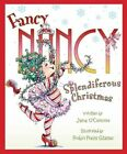 Fancy Nancy: Splendiferous Christmas by Jane O'Connor (Hardback)