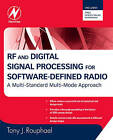 RF and Digital Signal Processing for Software-Defined Radio: A Multi-Standard Multi-Mode Approach by Tony J. Rouphael (Paperback, 2008)