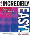 Dosage Calculations Made Incredibly Easy! by William N. Scott, Deirdre McGrath (Paperback, 2008)