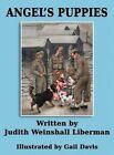 Angel's Puppies by Judith Weinshall Liberman (Hardback, 2014)