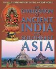 The Civilization of Ancient India and Southeast Asia by Tom Lowenstein (Hardback, 2012)