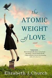 The Atomic Weight of Love by Church, Elizabeth J, NEW Book, (Paperback) FREE & F