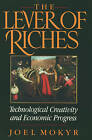 The Lever of Riches: Technological Creativity and Economic Progress by Joel Mokyr (Paperback, 1992)