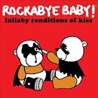 Rockabye Baby: Lullaby Renditions of Kiss by Various Artists (CD, Aug-2012, Baby Rock Records)