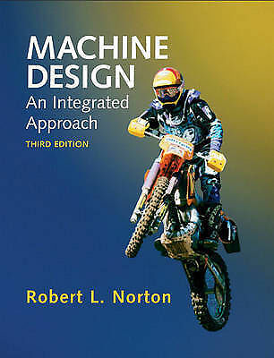 Machine Design: An Integrated Approach (3rd Edition) by Norton, Robert L.
