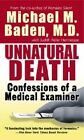Unnatural Death: Confessions of a Medical Examiner by Michael M. Baden (Paperback)