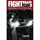 Fighting Fear: Long Beach, CA. in the 1940s by Claudine Burnett (Paperback / softback, 2014)