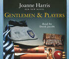 Gentlemen and Players by Joanne Harris (CD-Audio, 2005)