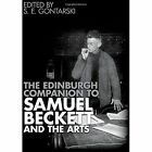 The Edinburgh Companion to Samuel Beckett and the Arts by Edinburgh University Press (Hardback, 2014)