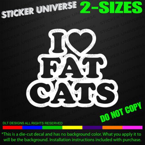 I Heart Fat Cats Funny Car Window Decal Bumper Sticker Cat Lady Pets Love 0453