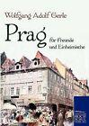 Prag Fur Freunde Und Einheimische by Wolfgang Adolf Gerle (Paperback / softback, 2010)