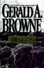 West 47th by Gerald A. Browne (1996, Hardcover)