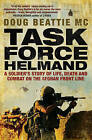 Task Force Helmand: A Soldier's Story of Life, Death and Combat on the Afghan Front Line by Doug Beattie (Hardback, 2009)