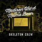Skeleton Crew [5/19] by Madisen Ward and the Mama Bear (CD, May-2015, Glassnote Entertainment Group)