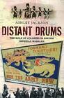 Distant Drums: The Role of Colonies in British Imperial Warfare by Ashley Jackson (Paperback, 2010)