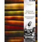 Colour of Maroc: A Celebration of Food and Life by Rob Palmer, Sophia Palmer (Hardback, 2014)