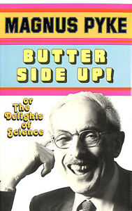 Butter-Side-Up-The-Delights-of-Science-by-Pyke-Magnus-Ffolkes-Michael-Illus