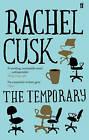 The Temporary by Rachel Cusk (Paperback, 2013)