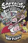 Captain Underpants and the Sensational Saga of Sir Stinks-A-Lot by Dav Pilkey (Hardback, 2015)