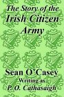 The Story of the Irish Citizen Army by Sean O'Casey (Paperback / softback, 2003)