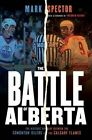 The Battle of Alberta: The Historic Rivalry Between the Edmonton Oilers and the Calgary Flames by Mark Spector (Hardback, 2015)